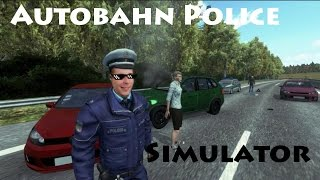 Autobahn Police Simulator #2 Kobiety, alkohol i narkotyki !
