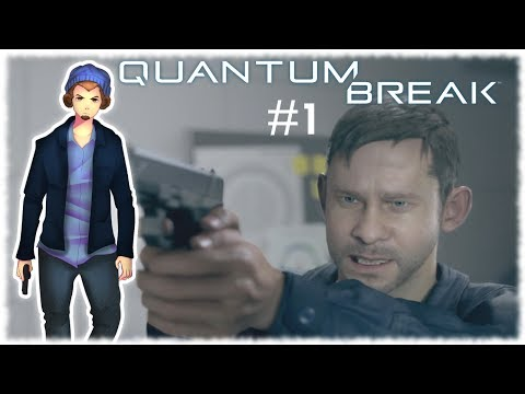 Let's Play Quantum Break - #1 [Dominic Monaghan Is My Brother]