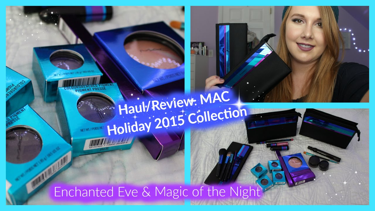 Haul Review MAC Enchanted Eve and Magic of the Night
