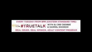 #TrueTalk #Tuesdays with Darrel Dookoo & DJ 3rd Degree - 4/14/2015 - Getting Real!