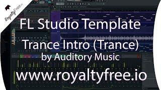 FL Studio Trance Template - Uplifting Trance Intro by Auditoy Music www.royaltyfree.io