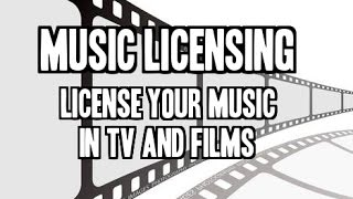 Music Licensing - License Your Songs In TV and Films!