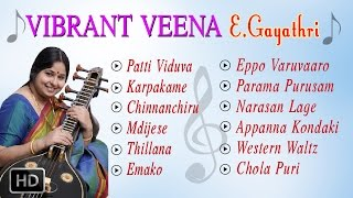 E.Gayathri - Vibrant Veena Instrumental Music - Jukebox