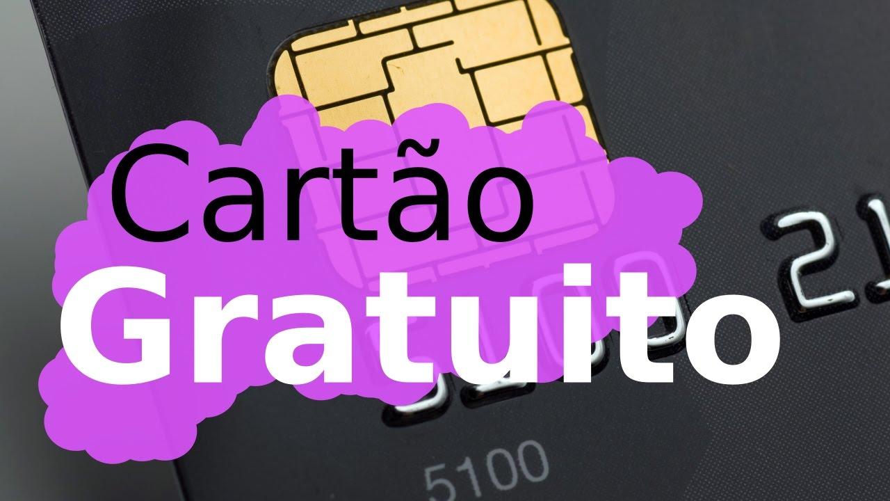 Cartão de Crédito Gratuito (Sem Anuidade)   Grátis - YouTube 86cac895d6