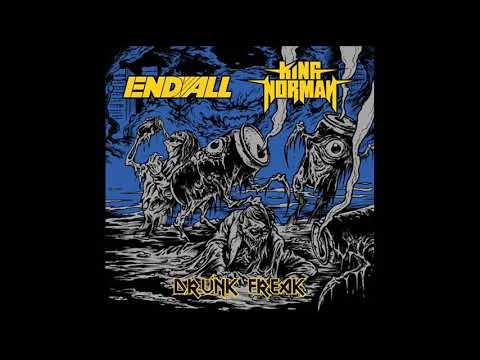 End All / King Norman -  Drunk Freak (Split Album, 2020)