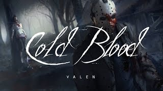 Cold Blood - Valen (LYRICS)
