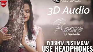 Raave (Iyobinta Pusthakam) 3D Audio | Use Headphones | Mixhound 3D Studio