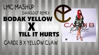 Till It Hurts X Bodak Yellow [Mashup] [LMC Dangdut Remix]