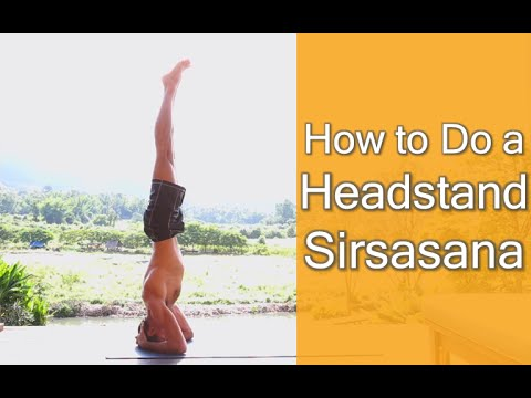 Yoga Asana How to Do a Headstand / Sirsasana