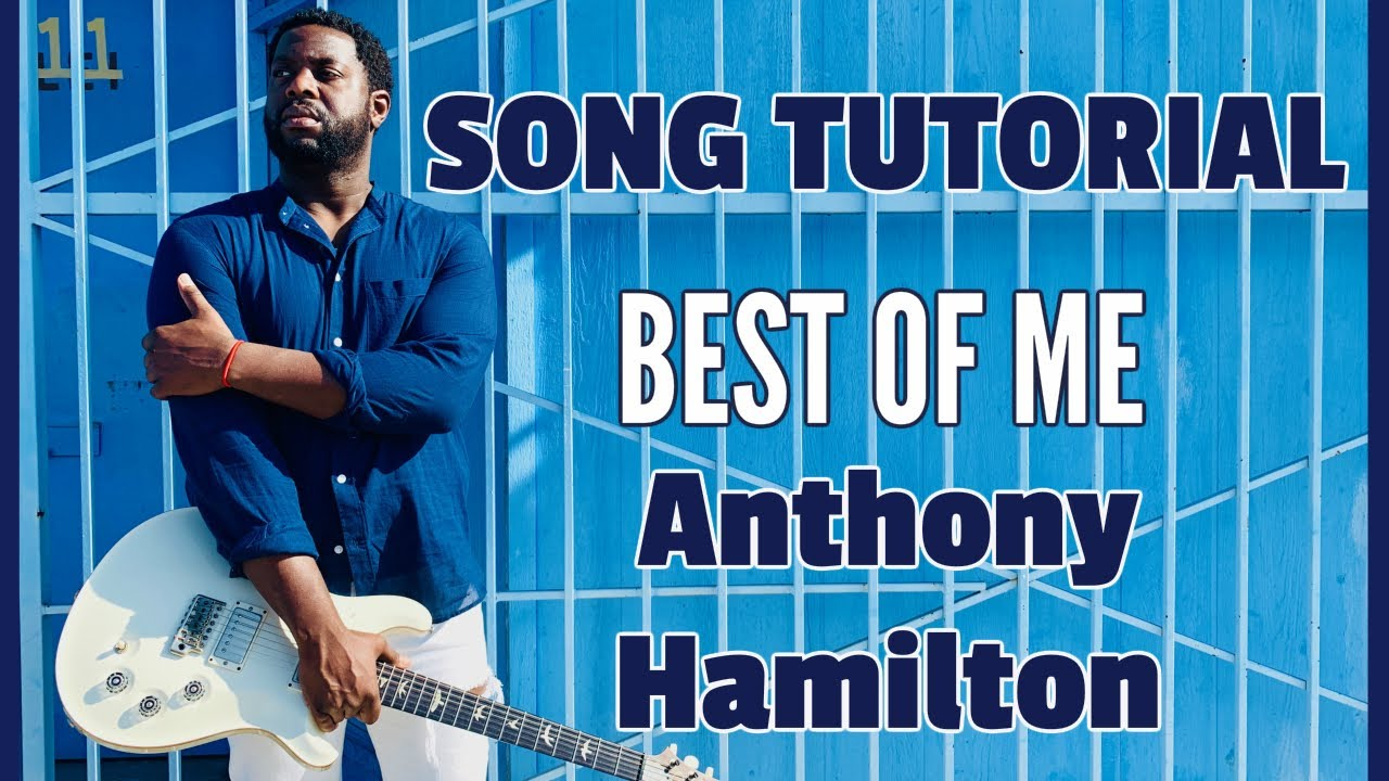 Learn anthony hamilton 39 s best of me r b guitar lesson for 4 designhotel anthony s