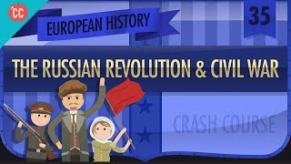 Russian Revolution and Civil War: Crash Course European History #35