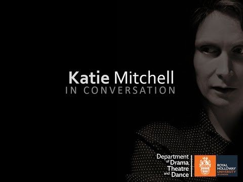 Katie Mitchell on Theatre Directing