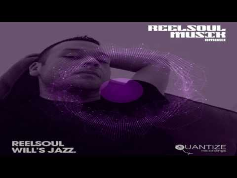 """Reelsoul   -  """"Will's Jazz""""     (House Mix)"""