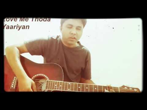 Love me thoda | Yaariyan | Arijit singh | Guitar cords & Cover