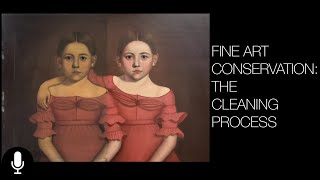 Fine Art Conservation - The Cleaning Process
