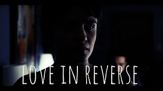 Anthony Lazaro - Love in Reverse (Original Song)