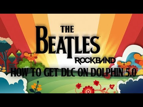 How to get The Beatles: Rock Band DLC on Dolphin 5 0