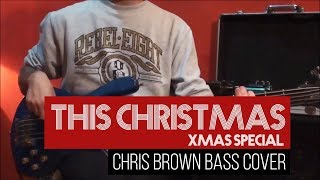 Chris Brown - This Christmas - bass cover - Gbass (HD) Xmas Special