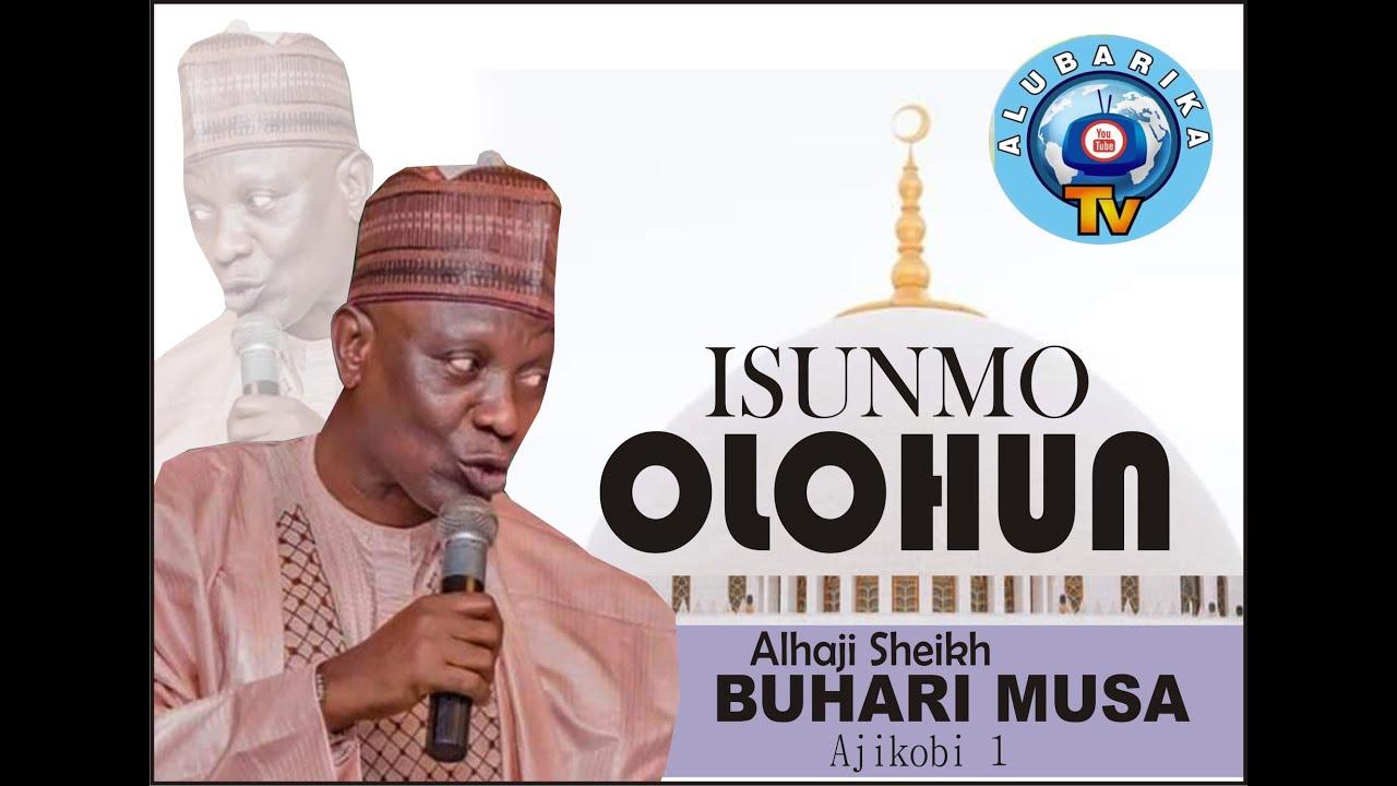 Download Isunmo Olohun   Approach of God   Sheikh Buhari Omo Musa (Ajikobi 1)   2021 Latest Islamic Lecture