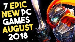 7 EPIC PC Games Coming in August 2018!
