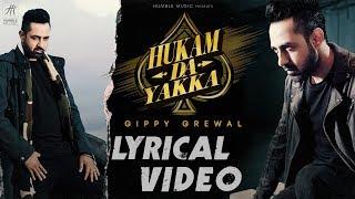 Hukam Da Yakka - Lyrical Video | Gippy Grewal | Desi Crew | Baljit Singh Deo | Humble Music