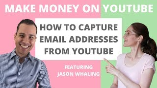 Capture Email Addresses From YouTube: Make Money From Your Channel & Grow Your Brand