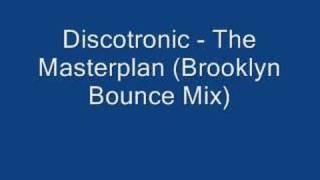 Discotronic - The Masterplan (Brooklyn Bounce Mix)