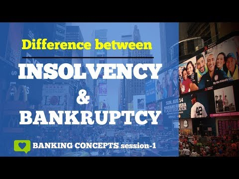 Difference between Insolvency and  Bankruptcy | Banking concepts |session 1