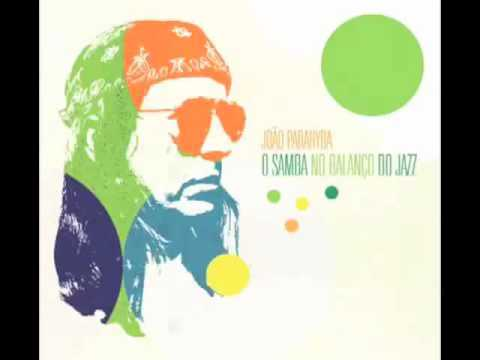 O Samba no balanço do Jazz - João Parahyba (FULL ALBUM)