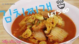 김치찌개 _ Kimchi Jjigae siêu đơn giản_Kim Chi Hầm  Hàn Quốc _Leelee