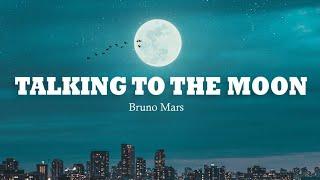 Download Mp3 Bruno Mars Talking To The Moon Lyrics