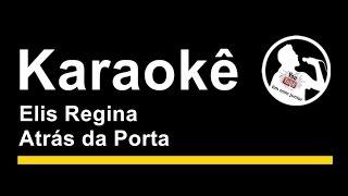 Elis Regina Atrás da Porta Karaoke