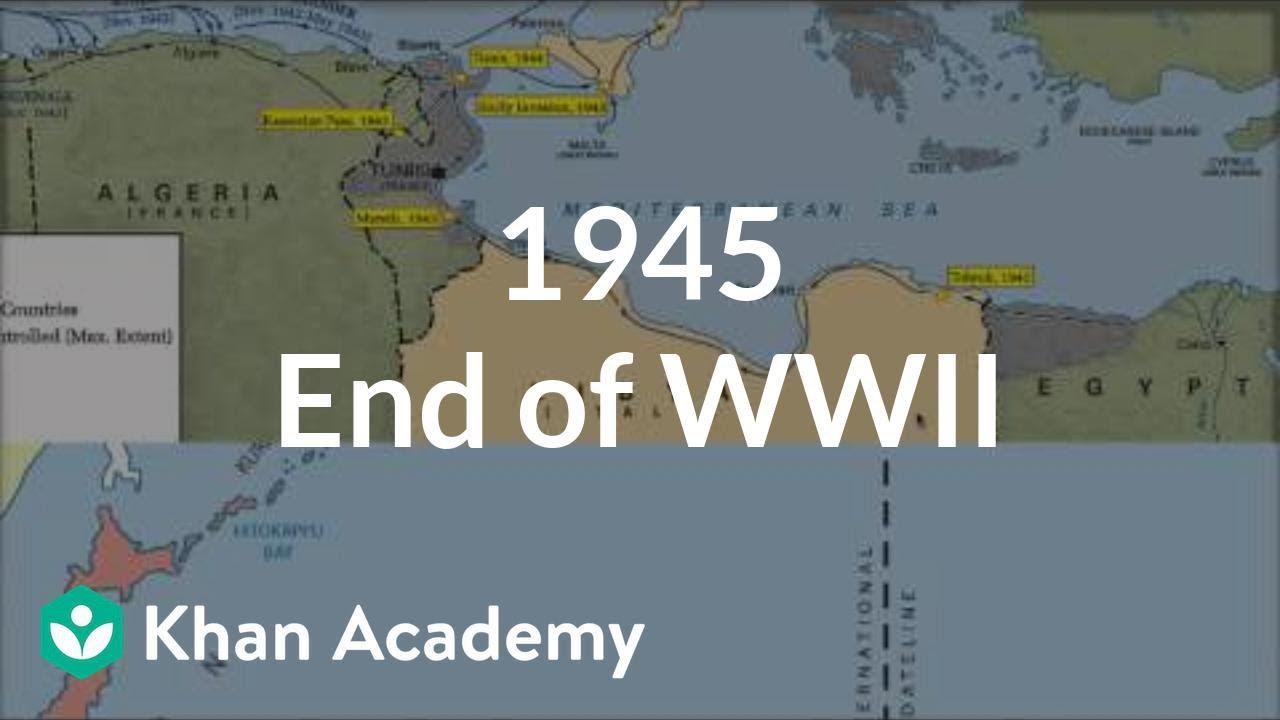 1945 - End of World War II (video) | Khan Academy
