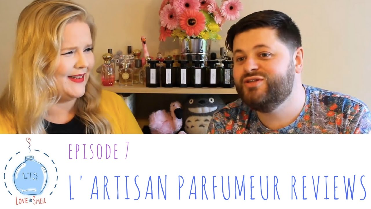 Love to Smell Episode 8: L'Artisan Parfumeur review