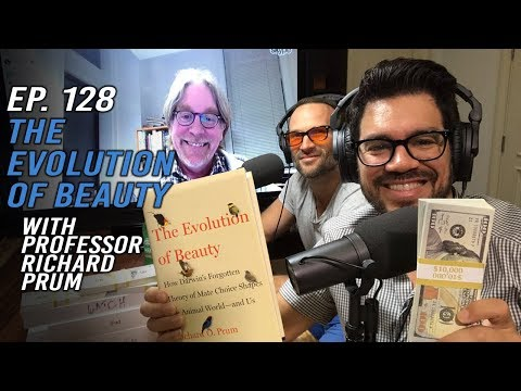 Is Evolutionary Psychology Wrong About Beauty? With Professor Richard Prum