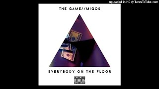 The Game Feat. Migos - Everybody On The Floor