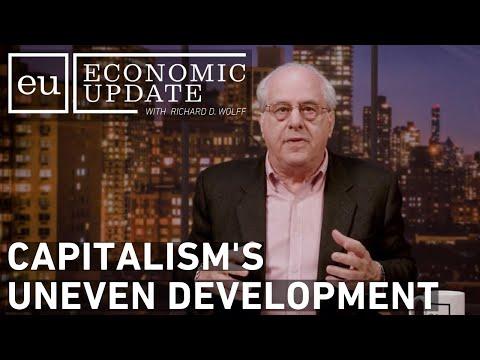 Economic Update: Capitalism's Uneven Development