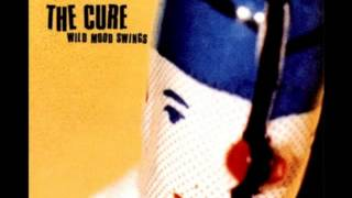 The cure want ( Wild Mood Swings)