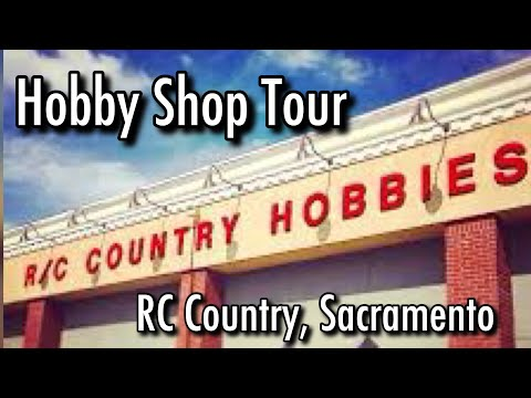 Shop Tour - RC Country Hobbies  - Sacramento, California - Episode 3