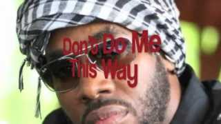 """Don't Do Me This Way"" -by King Yaiqab  (Hebrew Israelite Music Genre)"