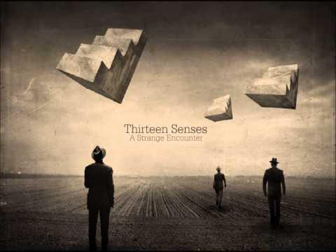 Thirteen Senses -- A Strange Encounter [Full Album]