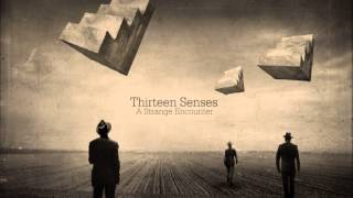 thirteen senses a strange encounter full album