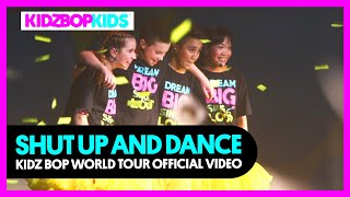 KIDZ BOP Kids - Shut Up And Dance (KIDZ BOP World Tour Official Video)