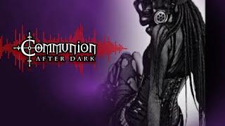 Communion After Dark - Dark Electro, Industrial, EBM, Synthpop, Gothic - 4/29/2013