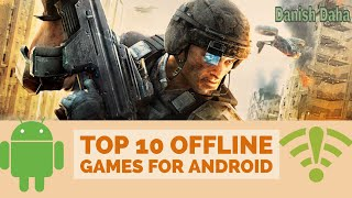 Top 10 Android Games Offline 2018 -Danish Daha