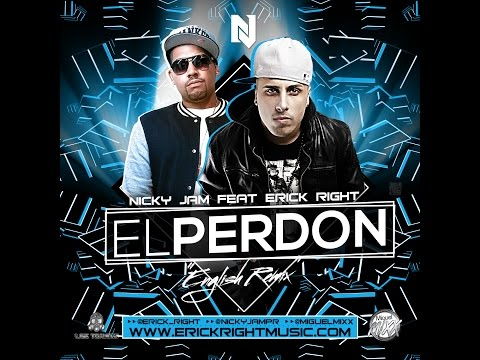 Nicky Jam ft  Erick Right - El Perdon (English Remix)