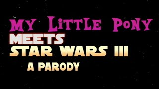 Star Wars Meets MLP 3 Trailer 2