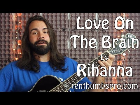 Love on the Brain - Rihanna - Easy Beginner Guitar Tutorial with fingerpicking