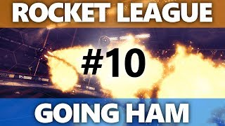 Rocket League: Going HAM   Episode 10