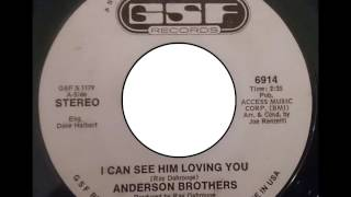 Anderson Brothers .  I can see him loving you . 1974.